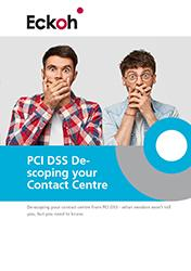 PCI DSS de-scoping your contact centre, what you need to know