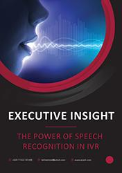 Executive Insight - The power of speech recognition in IVR