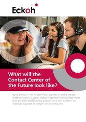 What will the Contact Center of the Future look like?