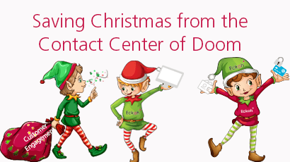 Saving Christmas from the Contact Center of Doom